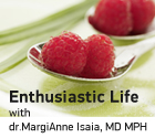 Enthusiastic Life - with dr. MargiAnne Isaia, MD, MPH