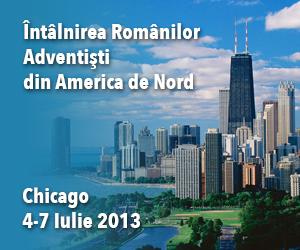 Mesaj Intercer pentru Conventia Romanilor Adventisti din America de Nord, Chicago 4-7 Iulie 2013