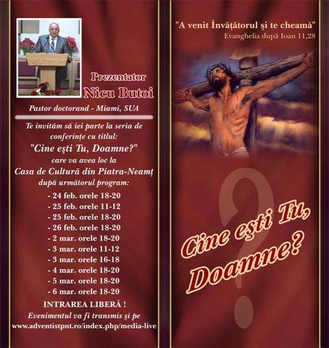 Cine ești Tu, Doamne? – Program evanghelistic cu Nicu Butoi la Piatra Neamt, 24 Feb.-6 Mar.2012