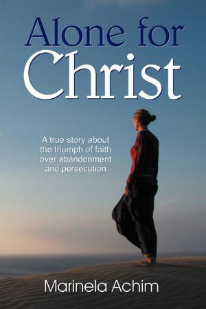 """Invitatie pentru cartea """"Alone for Christ"""" – recenzie gratuita"""