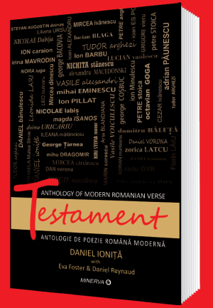 Testament – Anthology of Romanian Verse – Bilingual Edition Romanian-English, translated by Daniel Ionita