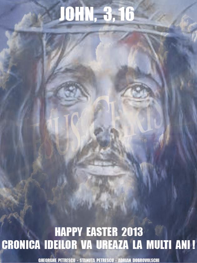 Cronica Ideilor: Isus a murit si inviat pentru neamul omenesc