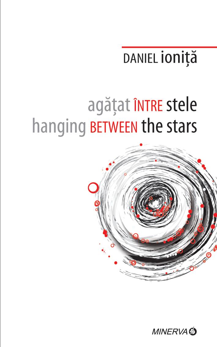 """Lansarea volumului """"Agatat intre stele"""" de Daniel Ionita, Nov. 19 – 22, 2013 Bucuresti si Cluj"""