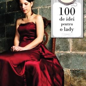 100 de idei pentru o lady (Echipa Respiro)